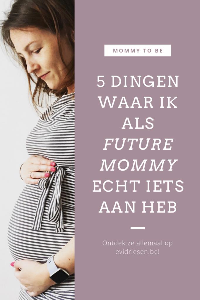 Evi Driesen - 5 dingen waar ik als toekomstige mama echt iets aan heb